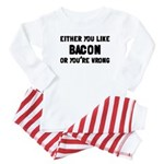You Like Bacon Or You're Wrong Baby Pajamas