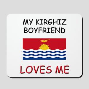 My Kirghiz Boyfriend Loves Me Mousepad