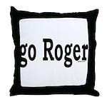 go Roger Throw Pillow