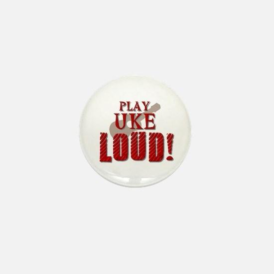Play UKE LOUD! Mini Button