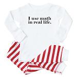 I Use Math In Real Life Baby Pajamas