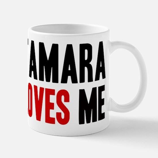 Tamara loves me Mug
