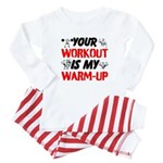Your Workout Is My Warm-Up Baby Pajamas