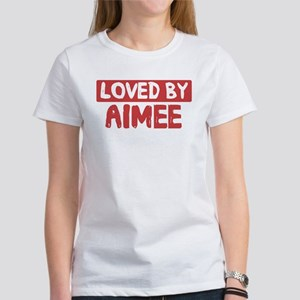 Loved by Aimee Women's T-Shirt