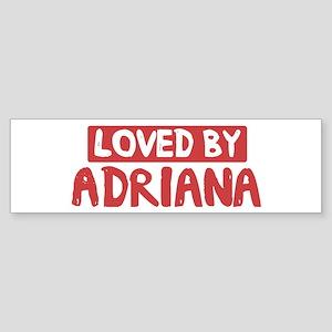 Loved by Adriana Bumper Sticker
