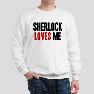 Sherlock loves me Sweatshirt