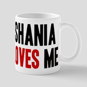 Shania loves me Mug