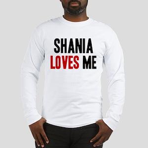 Shania loves me Long Sleeve T-Shirt