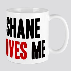 Shane loves me Mug
