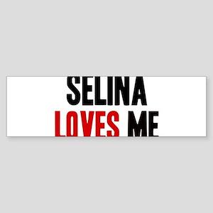 Selina loves me Bumper Sticker