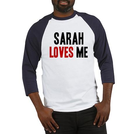 Sarah loves me Baseball Jersey
