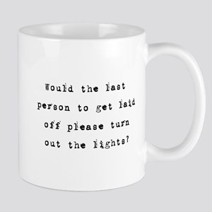 Layoffs Bad Economy Humor Mug