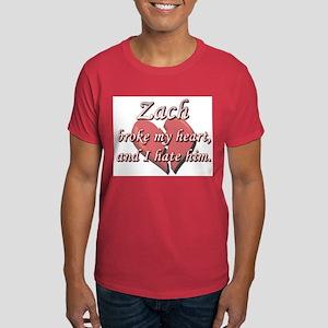 Zach broke my heart and I hate him Dark T-Shirt