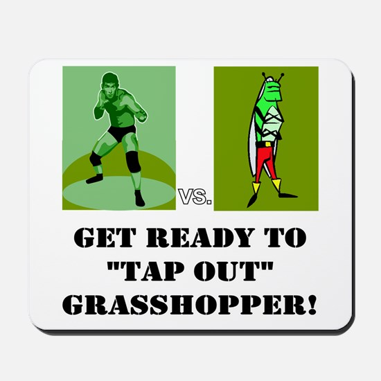 """GET READY TO """"TAP OUT"""" GRASSH Mousepad"""