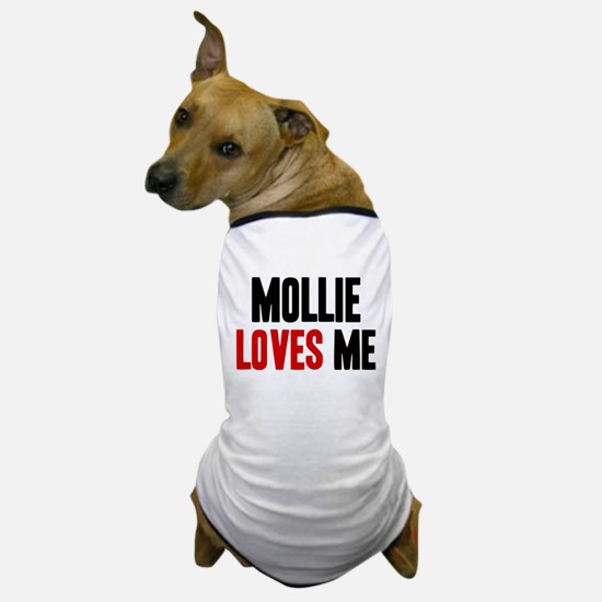 Mollie loves me Dog T-Shirt