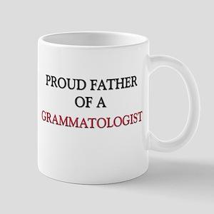 Proud Father Of A GRAMMATOLOGIST Mug