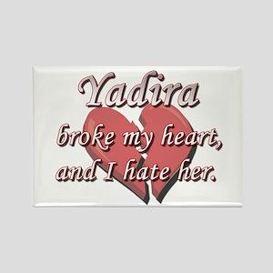 Yadira broke my heart and I hate her Rectangle Mag