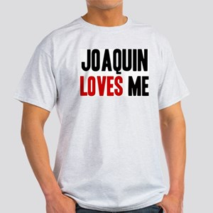 Joaquin loves me Light T-Shirt