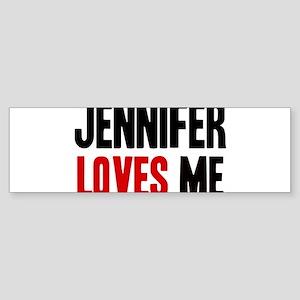 Jennifer loves me Bumper Sticker