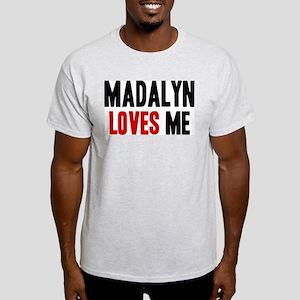 Madalyn loves me Light T-Shirt