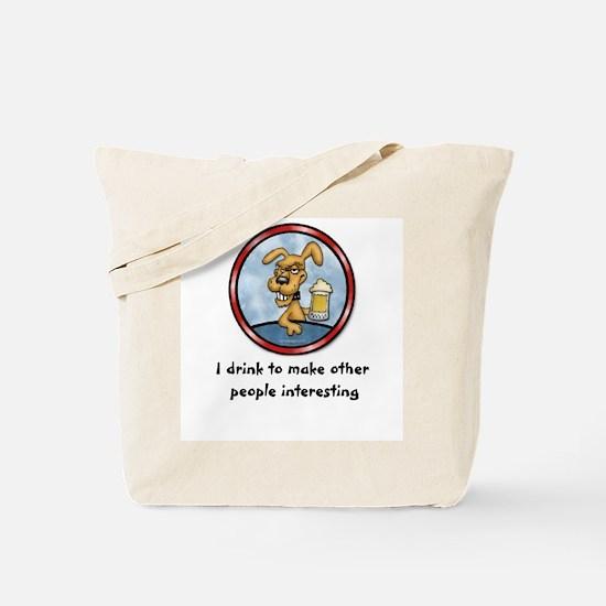 I drink to make.. Tote Bag