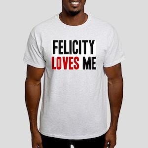 Felicity loves me Light T-Shirt
