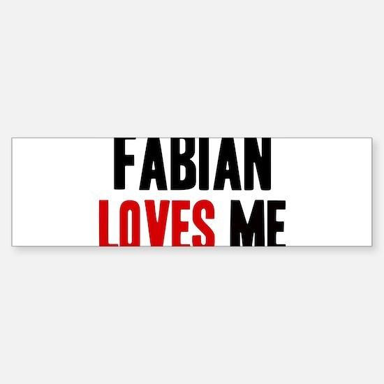 Fabian loves me Bumper Bumper Bumper Sticker