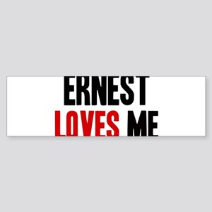 Ernest loves me Bumper Sticker