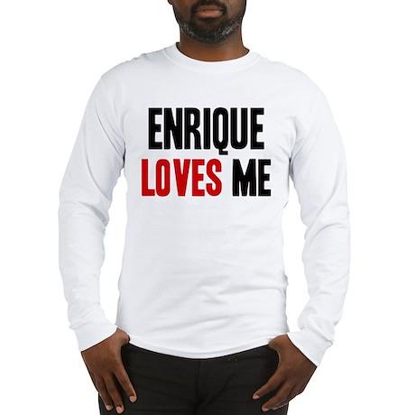 Enrique loves me Long Sleeve T-Shirt