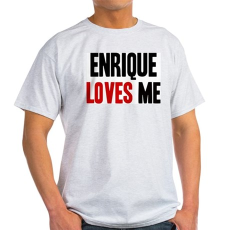 Enrique loves me Light T-Shirt