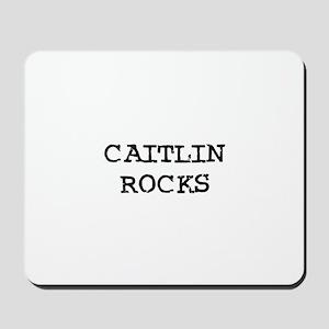 CAITLIN ROCKS Mousepad