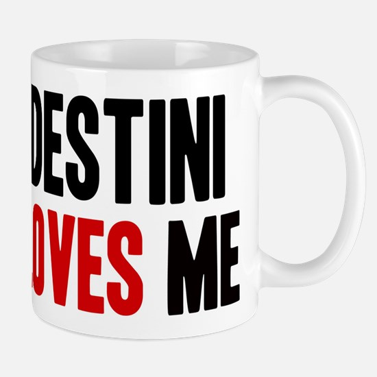 Destini loves me Mug