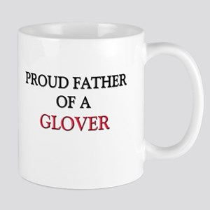 Proud Father Of A GLOVER Mug