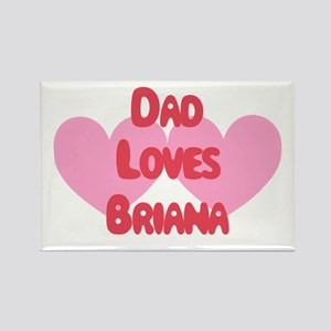Dad Loves Brianna Rectangle Magnet