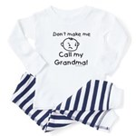 dont make me call my grandma Baby Pajamas