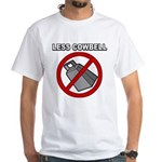 Less Cowbell White T-Shirt