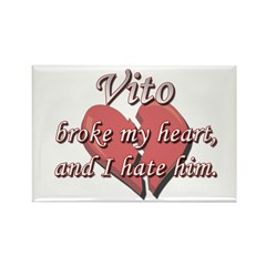 Vito broke my heart and I hate him Rectangle Magne