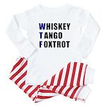 WTF Whiskey Tango Foxtrot Baby Pajamas