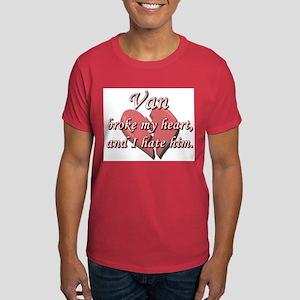 Van broke my heart and I hate him Dark T-Shirt