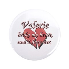 Valerie broke my heart and I hate her 3.5
