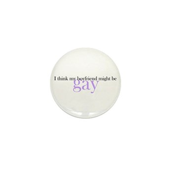Boyfriend Might be Gay Mini Button (100 pack)