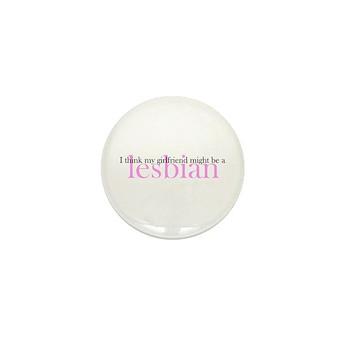 Girlfriend Might Be a Lesbian Mini Button (100 pac