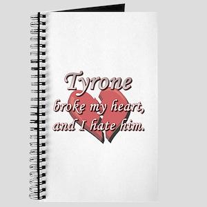 Tyrone broke my heart and I hate him Journal