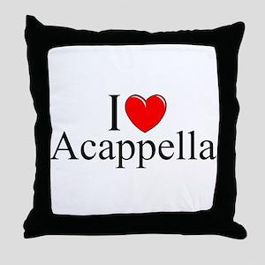 """I Love (Heart) Acapella"" Throw Pillow"