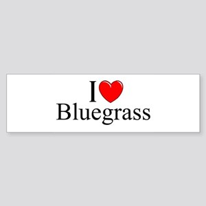 """I Love (Heart) Bluegrass"" Bumper Sticker"