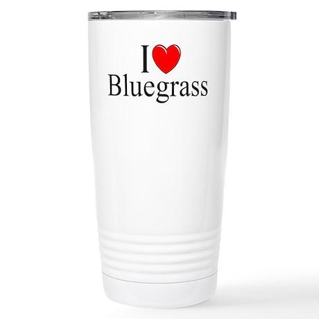 """""""I Love (Heart) Bluegrass"""" Stainless Steel Travel"""