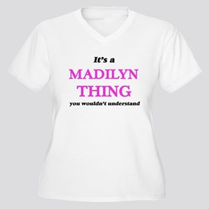 It's a Madilyn thing, you wo Plus Size T-Shirt