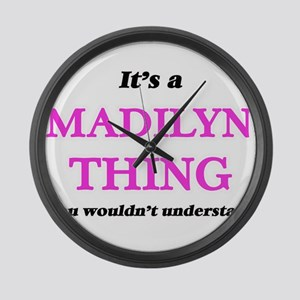 It's a Madilyn thing, you wou Large Wall Clock