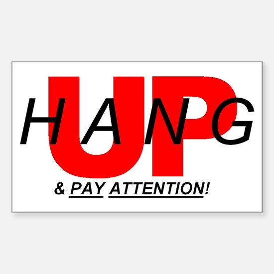 HANG UP & PAY ATTENTION! Rectangle Decal