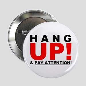 """HANG UP & PAY ATTENTION! 2.25"""" Button"""